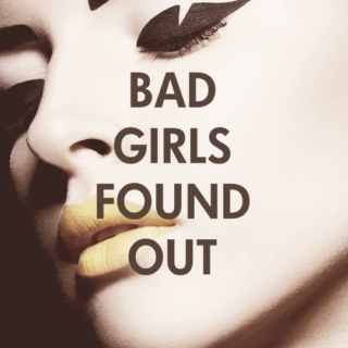 bad girls found out