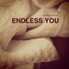 ENDLESS YOU