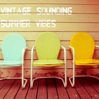 Vintage Sounding Summer Vibes
