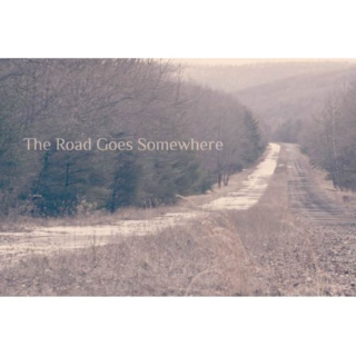 The Road Goes Somewhere