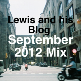 Lewis and his Blog September 2012 Mix