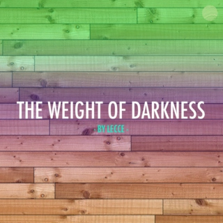 The Weight of Darkness