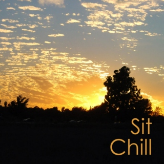Sit. Chill.
