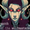 March of the Wolfmasters