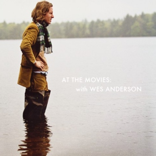 At the Movies..with Wes Anderson