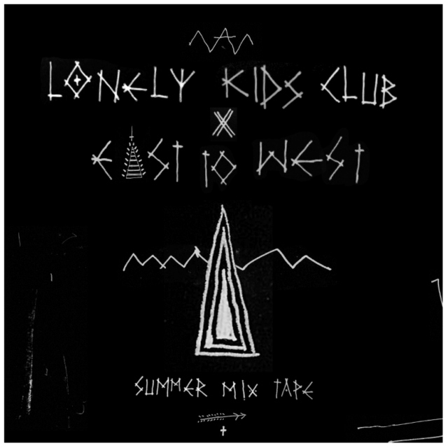 Lonely Kids Club x East To West Summer Mixtape
