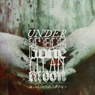 under the bone clean moon