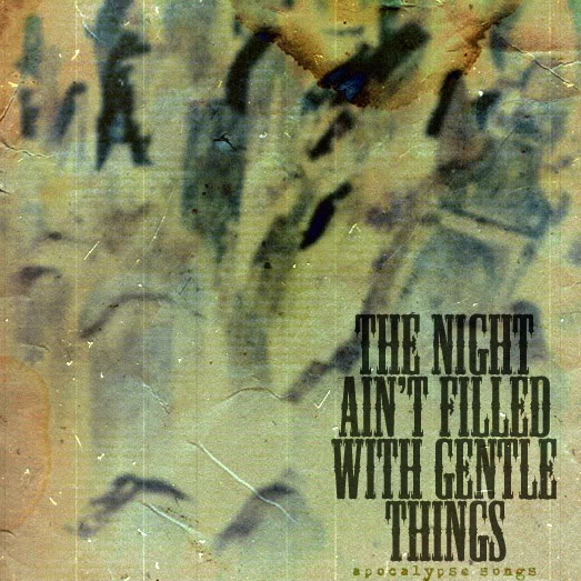 the night ain't filled with gentle things
