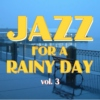 Jazz for a Rainy Day V3
