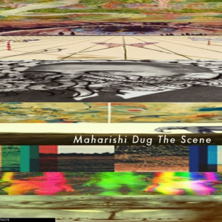 Maharishi Dug The Scene