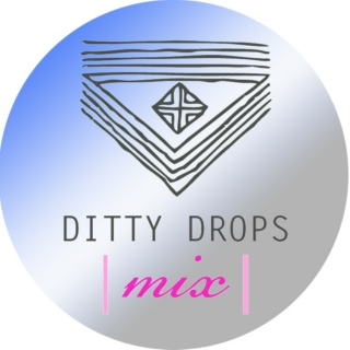 Ditty Drops | Mix 8 |