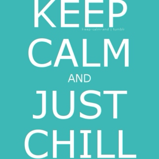 Just chill in