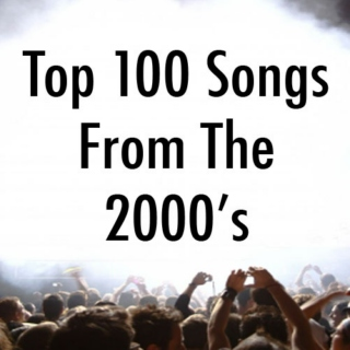 Top 100 Songs from 2000's
