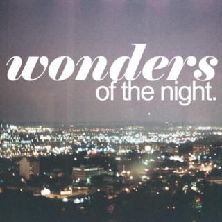 Wonders of the Night.