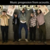 Music progression from acoustic
