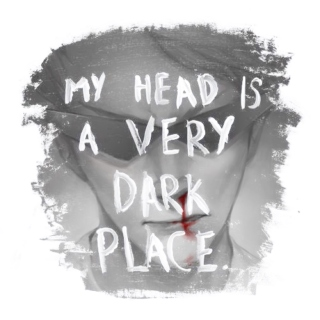 my head is a very dark place.