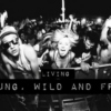 Living young, wild and free