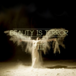 Beauty Is Terror VIII