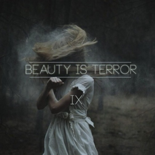Beauty is Terror IX