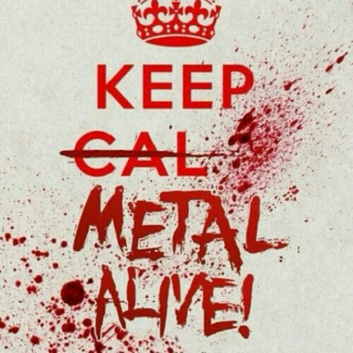 For the Metalheads