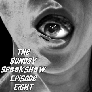 The Sunday Spookshow, Episode Eight