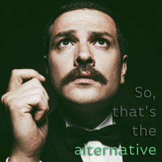 The Alternative...