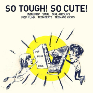 Best of 2011 - A So Tough! So Cute! Mixtape