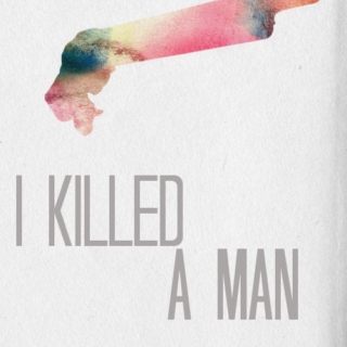 i killed a man