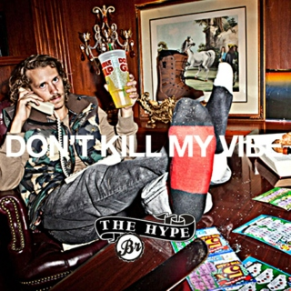 DON'T KILL MY VIBE | THBR