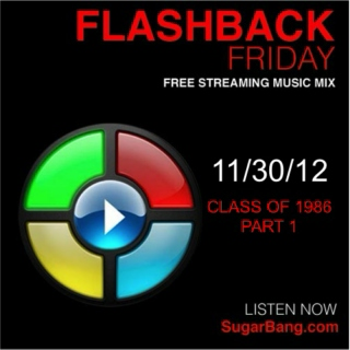 Flashback Fridays - Class of 1986 - Part 1 - 11/30/12 - SugarBang.com