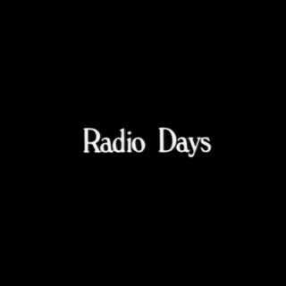Radio Days - Sounds from the Film