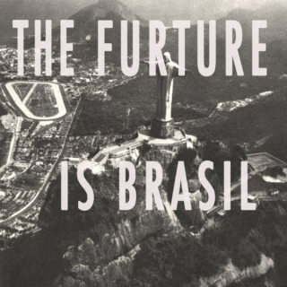 The Future is Brasil