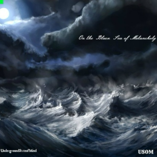 On the Black Sea of Melancholy