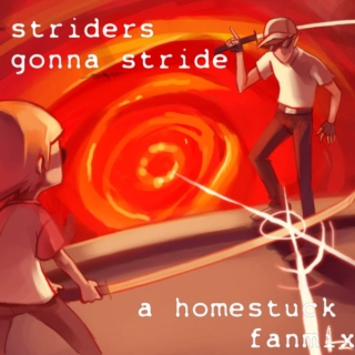 Striders Gonna Stride