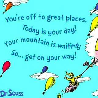 """""""Oh, the Places You'll Go!"""""""