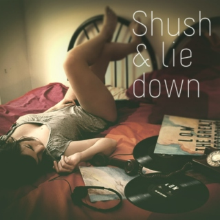 Shush & Lie down
