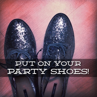 Put On Your Party Shoes!