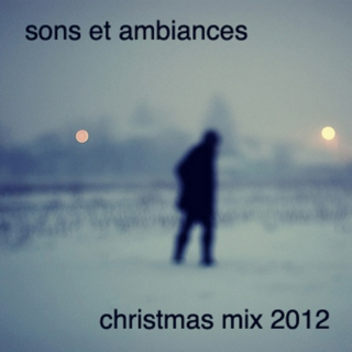 sons et ambiances ~ christmas 2012