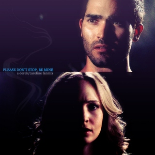 please don't stop, be mine {caroline/derek}