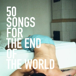 50 Songs For The End Of The World