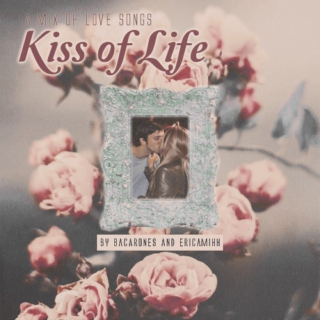 Kiss of Life - A mix of Love Songs