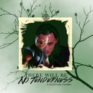 There Will Be No Tenderness