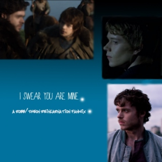 i swear you are mine [robb/theon]