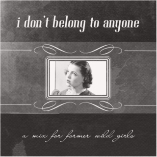 i don't belong to anyone