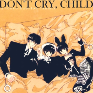 Don't Cry, Child