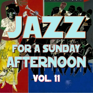 Jazz for a Sunday Afternoon V11
