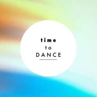 time to dance!