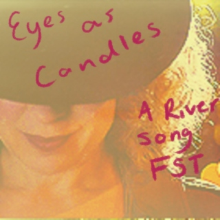 Eyes as Candles