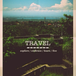 Travel/Explore/Learn/Live