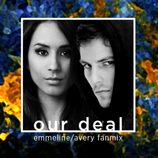 Our Deal - Emmeline Vance/Avery